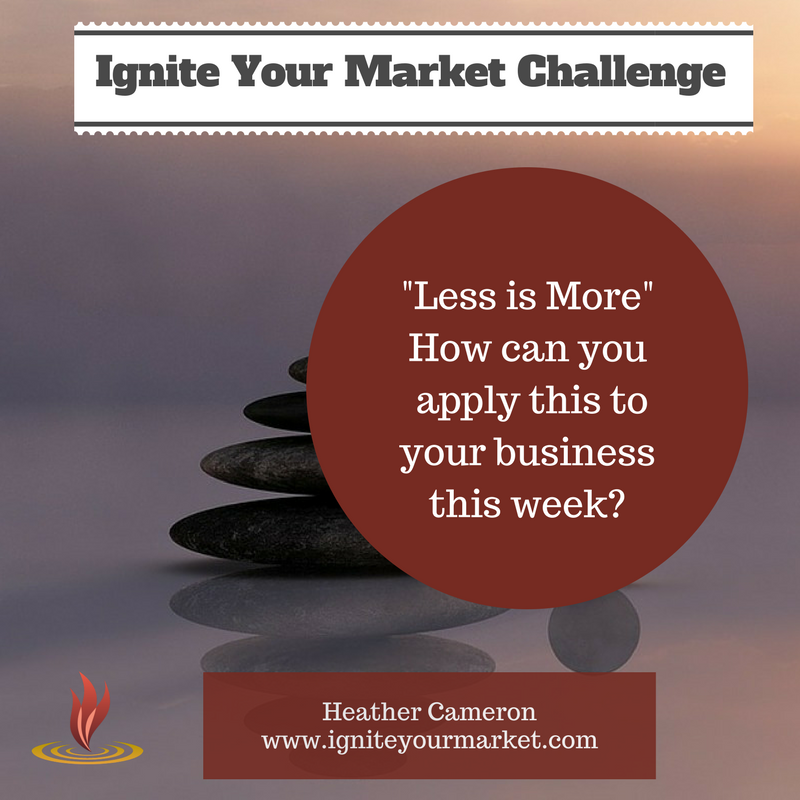 Ignite Your Market Challenge: Less is More