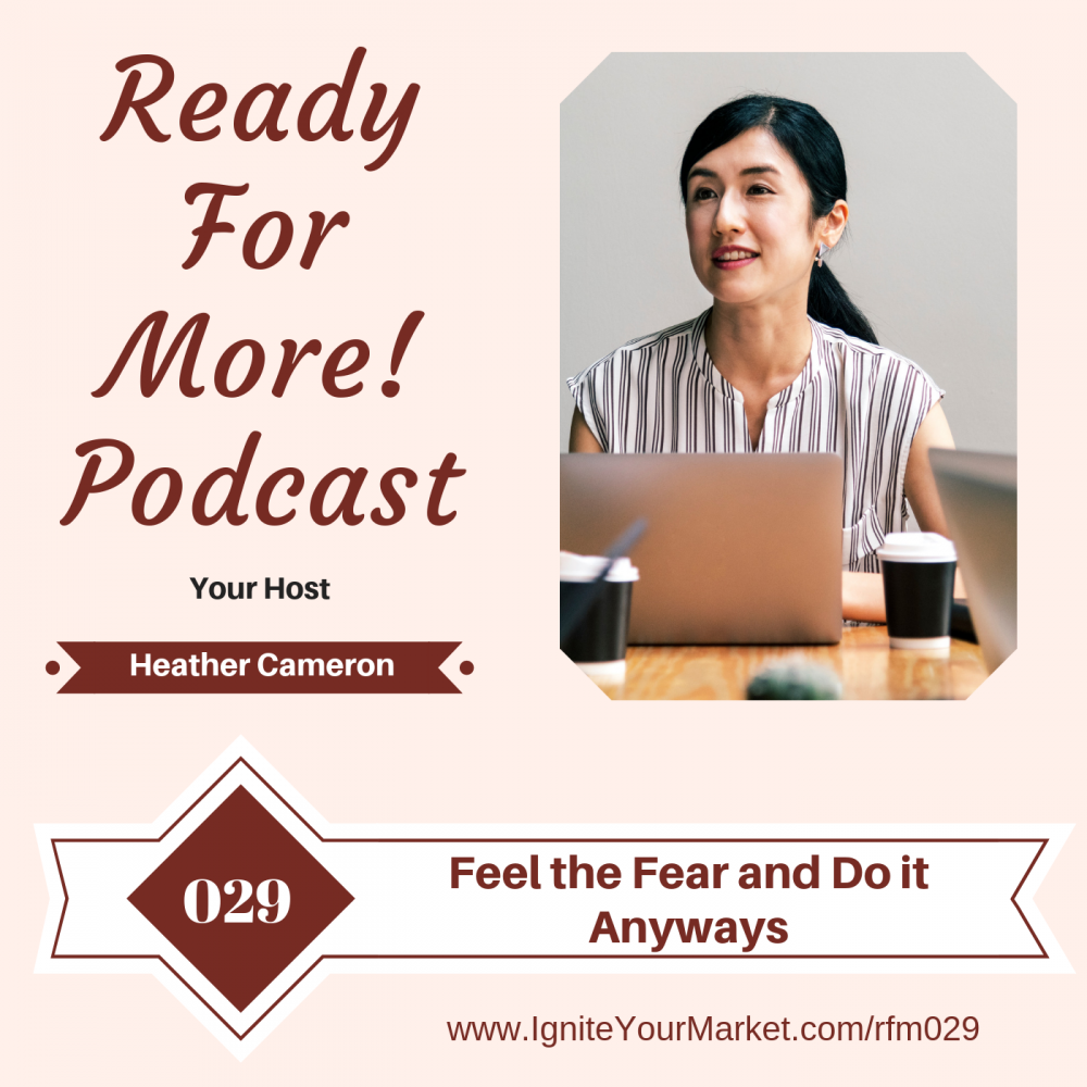 Feel the Fear and Do it Anyways – RFM029