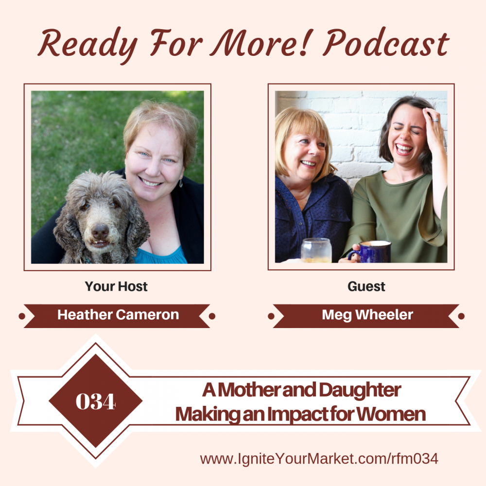 A Mother and Daughter Making an Impact for Women with Meg Wheeler – RFM034