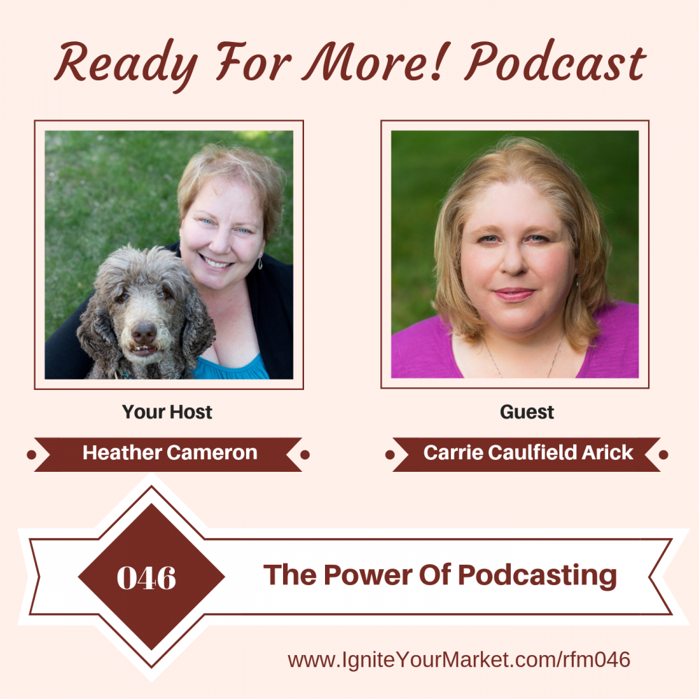 The Power of Podcasting With Carrie Caulfield Arick – RFM046
