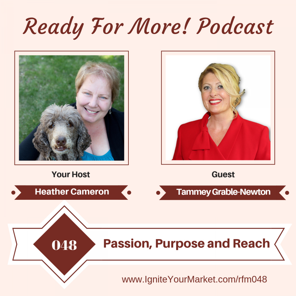 Passion, Purpose and Reach With Tammey Grable-Newton – RFM048