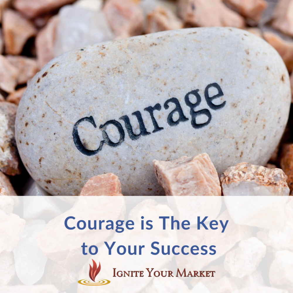 Courage is the Key to Your Success